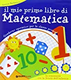 Il mio primo libro di matematica. Per la 1ª classe elementare