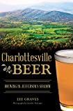 Possibly the region's first craft brewer, Thomas Jefferson grew hops and created his own small-batch brews at his home at Monticello. His brewing, however, was only the beginning. Charlie Papazian got his start homebrewing at the University of Virgin...