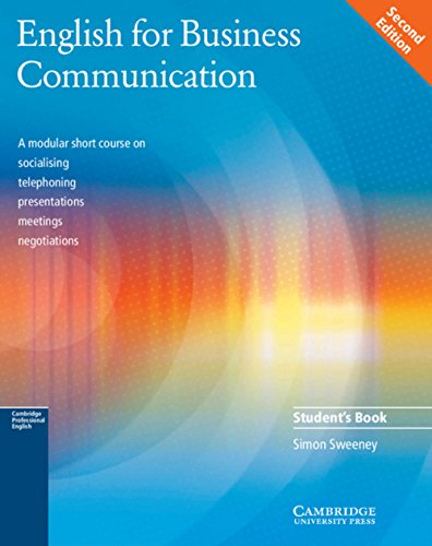 English for Business Communication Second Edition: Intermediate to Upper Intermediate. Student\'s Book