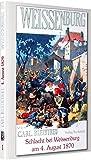 Schlacht bei Weissenburg am 4. August 1870: Band 1 der 19-bändigen Gesamtausgabe von Carl Bleibtreu zum Deutsch-Französischen Krieg 1870/71 - Carl Bleibtreu