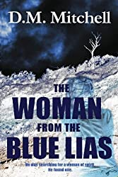 The Woman from the Blue Lias by Mr D. M. Mitchell (2013-07-05)