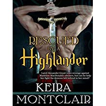 Rescued by a Highlander (Clan Grant) by Keira Montclair (2014-10-30)