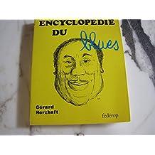 Encyclopédie du blues : étude bio-discographique d'une musique populaire négro-américaine (L'Oreille-voie)