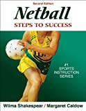 Netball: Steps to Success - 2nd Edition (Steps to Success Sports Series)