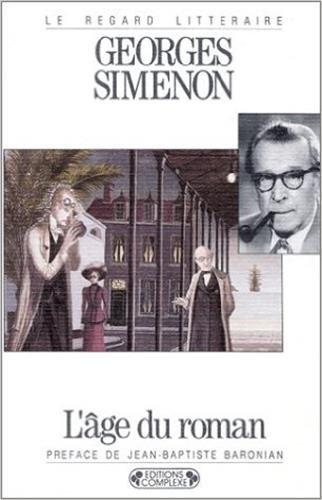L'Age du roman par Georges Simenon