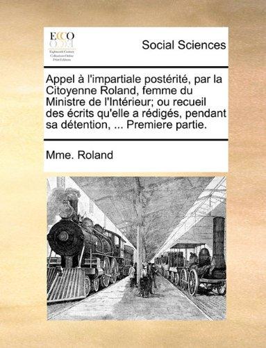 Appel L'Impartiale Postrit, Par La Citoyenne R...