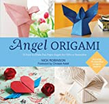 Angel Origami: 15 Paper Angels to Bring Peace, Joy and Healing into Your Life