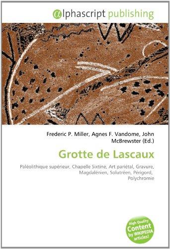 Grotte de Lascaux: Paléolithique supérieur, Chapelle Sixtine, Art pariétal, Gravure, Magdalénien, Solutréen, Périgord,  Polychromie