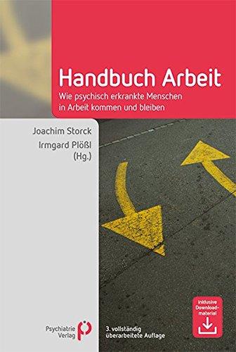 Handbuch Arbeit: Wie psychisch erkrankte Menschen in Arbeit kommen und bleiben (Fachwissen)
