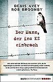 Image de Der Mann, der ins KZ einbrach (Allgemeine Reihe. Bastei Lübbe Taschenbücher)