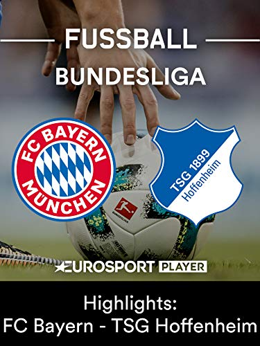 Highlights: FC Bayern München gegen TSG 1899 Hoffenheim