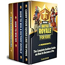 Fornite Battle Royale for Kids Guide 4 Manuscripts: The complete insiders guide on how to become a pro (English Edition)