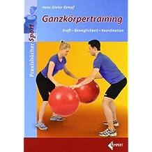 Ganzkörpertraining: Kraft - Beweglichkeit - Koordination