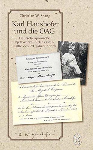 Karl Haushofer und die OAG: Deutsch-japanische Netzwerke in der ersten Hälfte des 20. Jahrhunderts