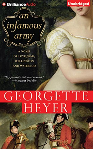 An Infamous Army: A Novel of Love, War, Wellington and Waterloo