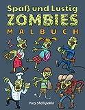 Spass und Lustig Zombies Malbuch: Erste Zombie-Malbuch geeignet für 3-5 Jahre alte Kinder