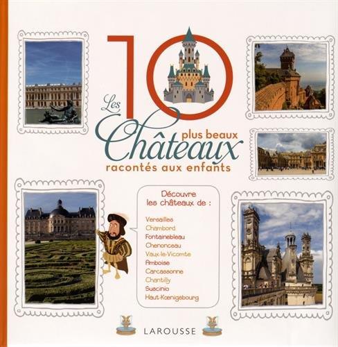 Les 10 plus beaux châteaux de France racontés aux enfants par Elisabeth de Lambilly