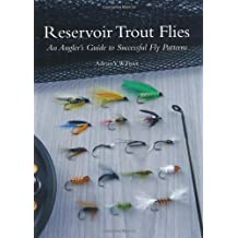 Reservoir Trout Flies: An Angler's Guide to Successful Fly Patterns by Adrian V.W. Freer (2010-12-01)