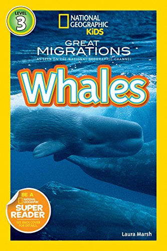 National Geographic Readers. Great Migrations. Whales (National Geographic Kids Readers: Level 3)