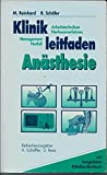 Klinikleitfaden Anästhesie. Management, Notfall, Arbeitstechniken, Narkoseverfahren