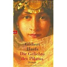 Die Geliebte des Pilatus: Roman