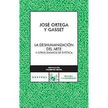 La deshumanizacion del arte by Jose Ortega y Gasset (2007-01-01)