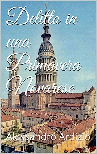 Delitto in una Primavera Novarese (Le indagini di Caterina Martelli Vol. 1)