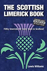 The Scottish Limerick Book: Filthy Limericks for Every Town in Scotland Paperback