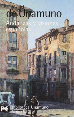 Andanzas y visiones españolas (El Libro De Bolsillo - Bibliotecas De Autor - Biblioteca Unamuno) por Miguel de Unamuno