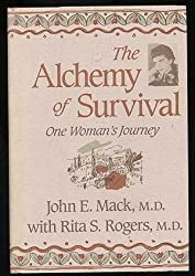The Alchemy of Survival: One Woman's Journey (Radcliffe Biography) by John E. Mack (1988-01-01)