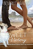 Sweet Victory: A Romantic Comedy (The Dartmouth Diaries Book 2) by Beverley Watts