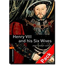 Oxford Bookworms Library: Oxford BookwormsL 2 Henry VIII & Six wives cd Pack ED 08: 700 Headwords
