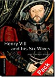 Oxford Bookworms Library: Level 2:: Henry VIII and his Six Wives audio CD pack: 700 Headwords (Oxford Bookworms ELT)