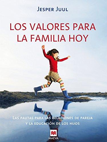 LOS VALORES PARA LA FAMILIA HOY (Otros Libros) por Jesper Juul