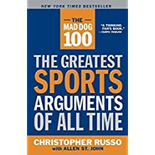 The Mad Dog 100: The Greatest Sports Arguments of All Time by Chris Russo (2004-05-04)