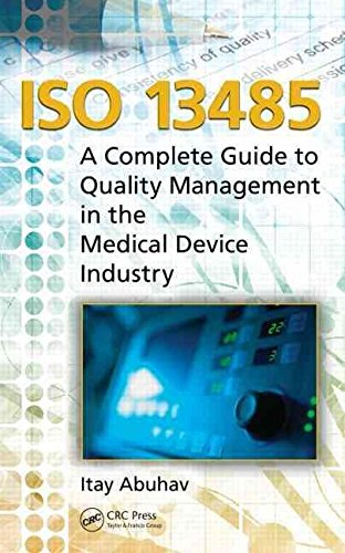 [(ISO 13485 : A Complete Guide to Quality Management in the Medical Device Industry)] [By (author) Itay Abuhav] published on (October, 2011)
