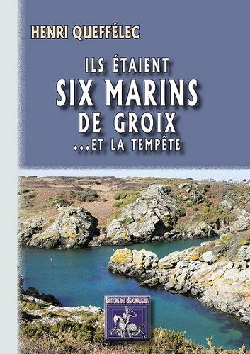 Ils étaient six marins de Groix... et la tempête par Henri Queffélec