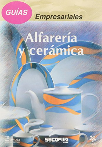 Descargar Libro Guias empresariales/ Business Guides: Alfareria y ceramica/ Pottery and Ceramics de SECOFI