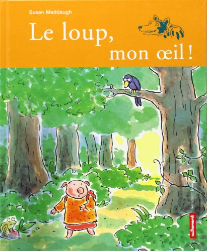 Vignette du document Le  loup, mon oeil !
