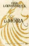 La Moïra : L'Intégrale de la trilogie par Loevenbruck