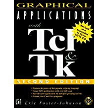 Graphical Applications with TCL and TK with CDROM by Eric Foster-Johnson (1997-01-31)