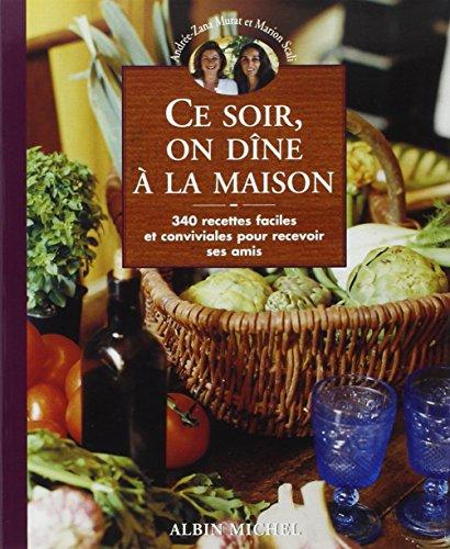 Ce Soir, on Dine a la Maison (Cuisine - Gastronomie - Vin)