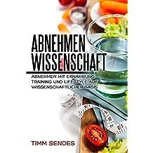Abnehmen mit Wissenschaft: Abnehmen mit Ernährung, Training und Lifestyle auf wissenschaftlicher Basis (Above and Beyond Fitness 4)