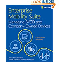 Enterprise Mobility Suite Managing BYOD and Company-Owned Devices (IT Best Practices - Microsoft Press)