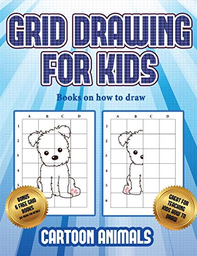 Books on how to draw (Learn to draw cartoon animals): This book teaches kids how to draw cartoon animals using grids