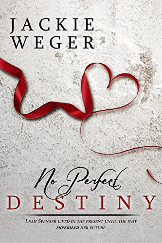 No Perfect Destiny by Jackie Weger