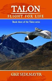 Talon, Flight for Life by [Sedlmayer, Gigi]