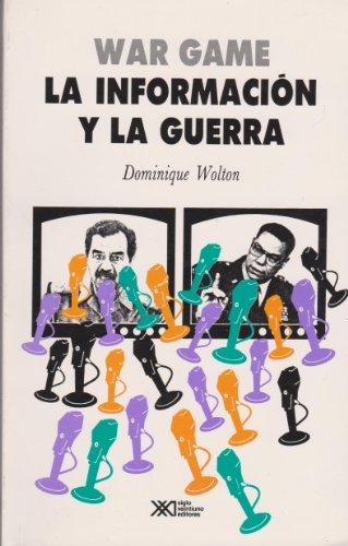 War game: La información y la guerra (Sociología y política) por Dominique Wolton