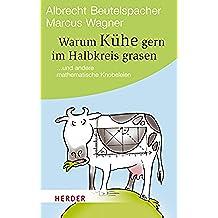 Warum Kühe gern im Halbkreis grasen: ... und andere mathematische Knobeleien (HERDER spektrum 80439) (German Edition)