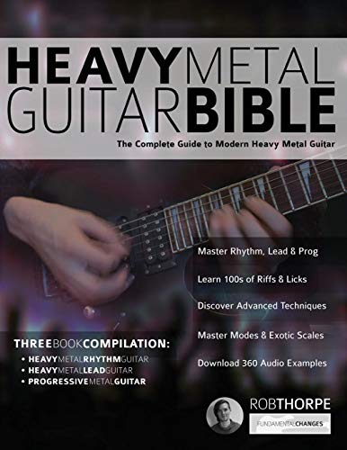 The Heavy Metal Guitar Bible: The Complete Guide to Modern Heavy Metal Guitar (Guitar Method Progressive)